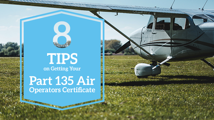 8 Tips on Getting Your Part 135 Air Operators Certificate