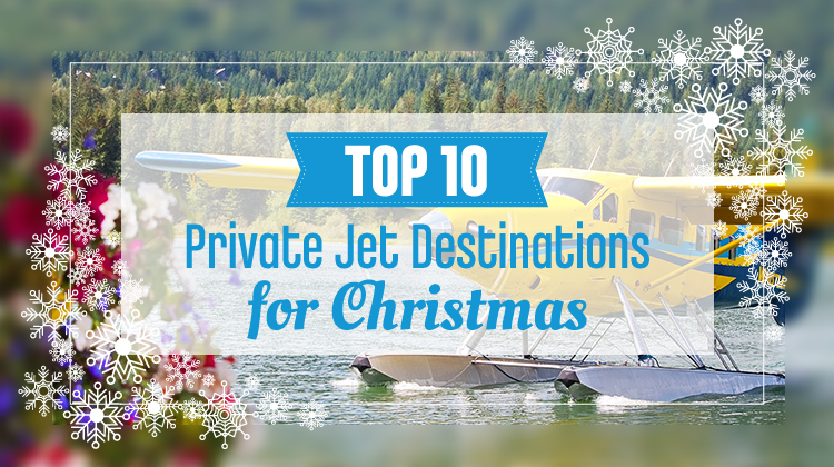 Top 10 Private Jet Destinations for Christmas