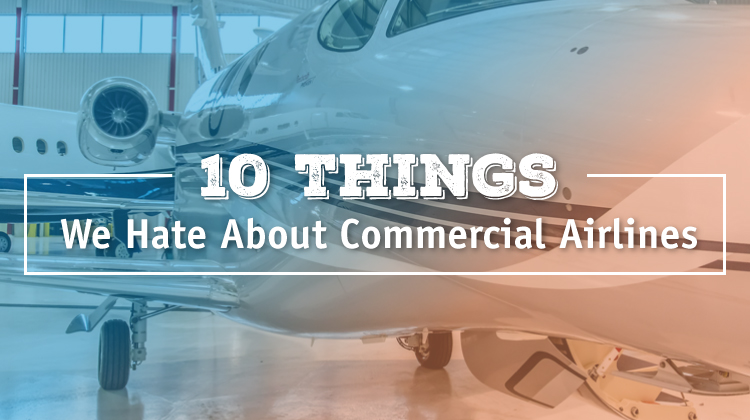 Top 10 Things We Hate About Commercial Airlines