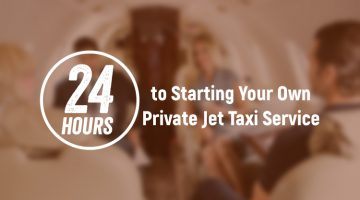 24 Hours To Starting Your Own Private Jet Taxi Service