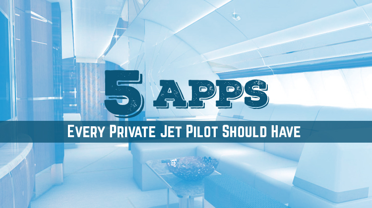 5 Apps Every Private Jet Pilot Should Be Using