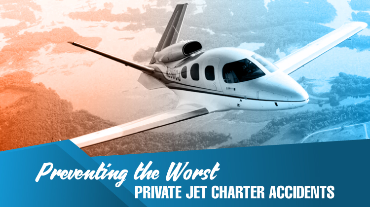 Preventing The Worst Private Jet Charter Accidents