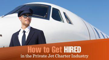 How To Get Hired In The Private Jet Charter Industry