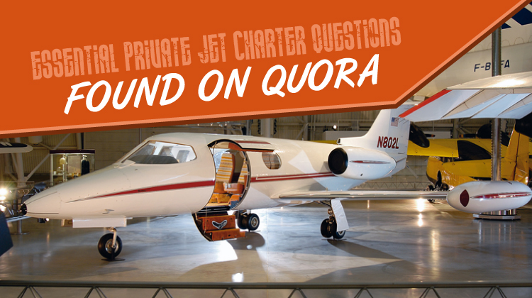 Essential Private Jet Charter Questions Found on Quora