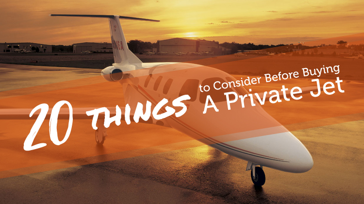 20 Things to Consider Before Buying a Private Jet