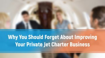 Why You Should Forget About Improving Your Private Jet Charter Business