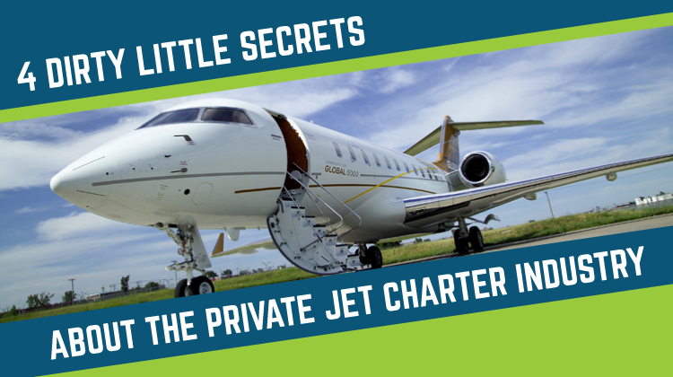 4 Dirty Little Secrets About the Private Jet Charter Industry