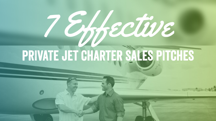 7 Effective Private Jet Charter Sales Pitches
