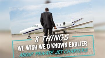 8 Things We Wish We'd Known Earlier About Private Jet Charters