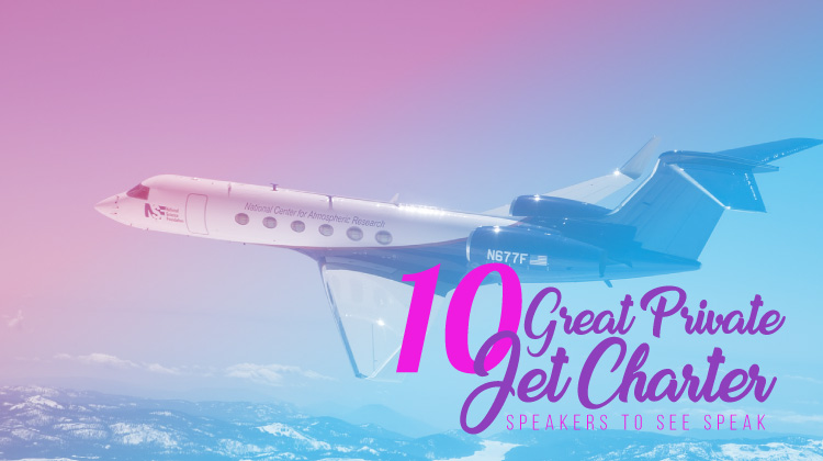 10 Great Private Jet Charter Speakers to See Speak