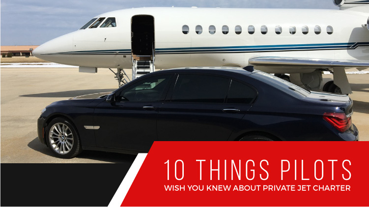 10 Things Pilots Wish You Knew About Private Jet Charter