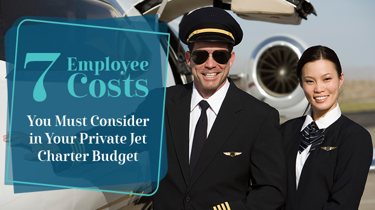 7 Employee Costs You Must Consider in Your Private Jet Charter Budget