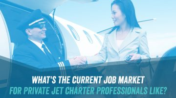 What's the Current Job Market for Private Jet Charter Professionals Like?
