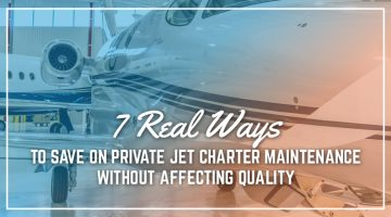 7 Real Ways to Save on Private Jet Charter Maintenance Without Affecting Quality