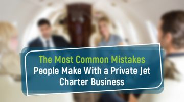 The Most Common Mistakes People Make With a Private Jet Charter Business