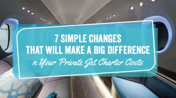 7 Simple Changes That Will Make a Big Difference in Your Private Jet Charter Costs