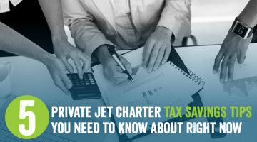 5 Private Jet Charter Tax Savings Tips You Need to Know About Right Now