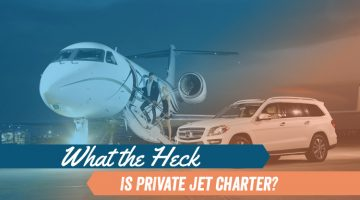What the Heck Is Private Jet Charter?