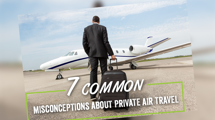 7 Common Misconceptions About Private Air Travel