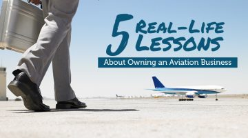 5 Real-Life Lessons About Owning an Aviation Business