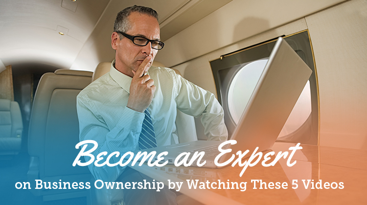 Become an Expert on Business Ownership by Watching These 5 Videos