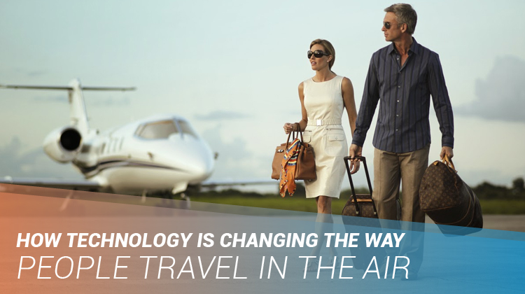 How Technology Is Changing the Way People Travel in the Air