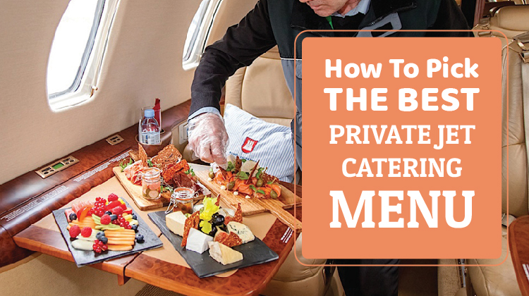 How To Pick The Best Private Jet Catering Menu