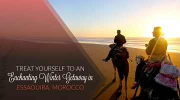 Treat Yourself to an Enchanting Winter Getaway in Essaouira, Morocco