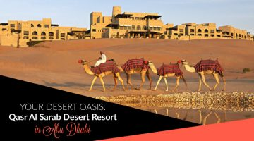Your Desert Oasis: Qasr Al Sarab Desert Resort in Abu Dhabi